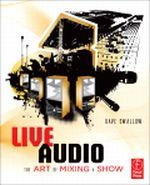 Live Audio - The Art of Mixing a Show