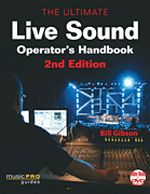The Ultimate Live Sound Operator's Handbook - 2nd Edition
