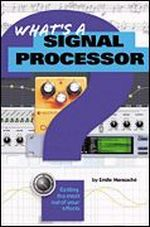 What's A Signal Processor